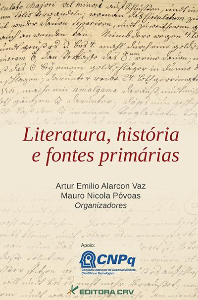 Capa do livro: LITERATURA, HISTÓRIA E FONTES PRIMÁRIAS