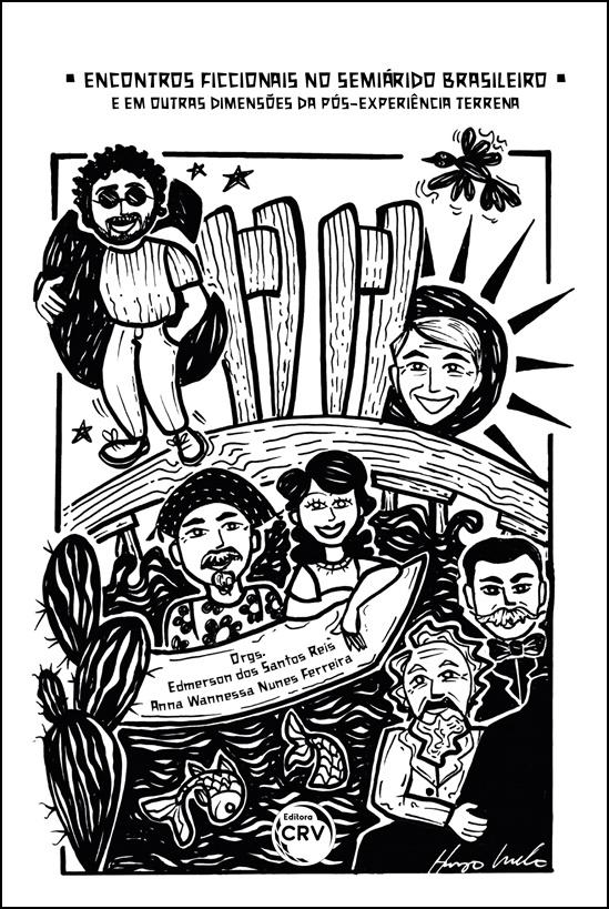 Capa do livro: ENCONTROS FICCIONAIS NO SEMIÁRIDO BRASILEIRO E EM OUTRAS DIMENSÕES DA PÓS-EXPERIÊNCIA TERRENA