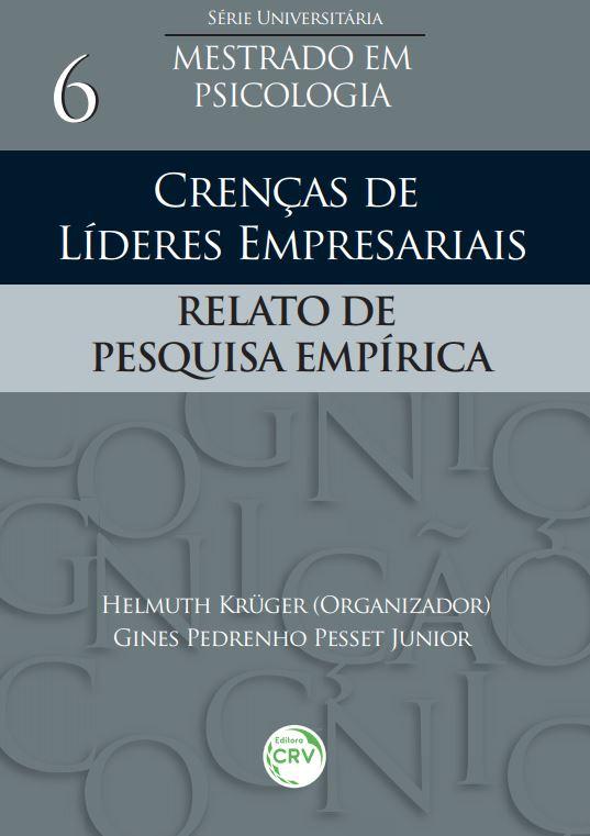Capa do livro: CRENÇAS DE LÍDERES EMPRESARIAIS:<br> relato de pesquisa empírica
