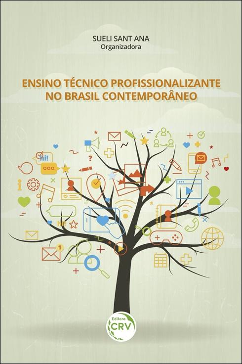 Capa do livro: ENSINO TÉCNICO PROFISSIONALIZANTE NO BRASIL CONTEMPORÂNEO