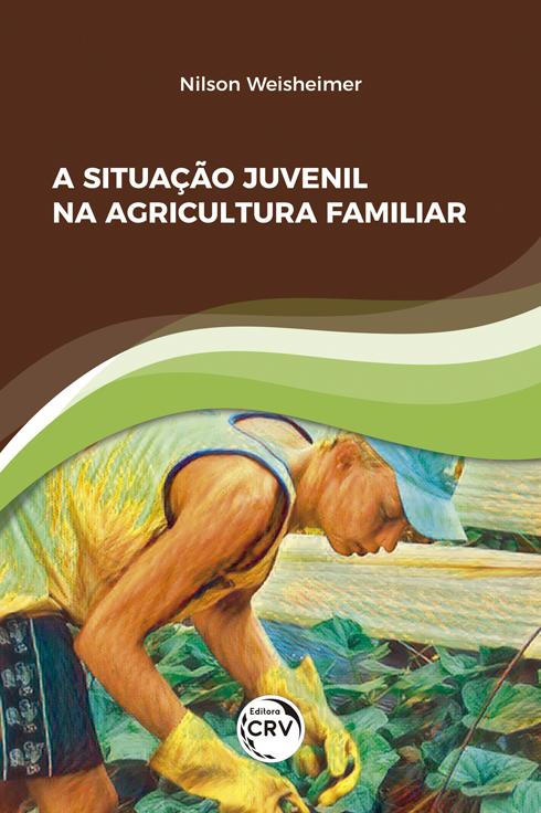 Capa do livro: A SITUAÇÃO JUVENIL NA AGRICULTURA FAMILIAR