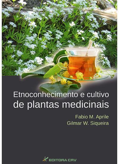 Capa do livro: ETNOCONHECIMENTO E CULTIVO DE PLANTAS MEDICINAIS