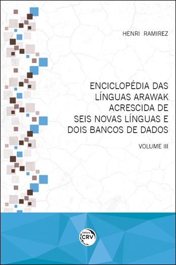 Capa do livro: ENCICLOPÉDIA DAS LÍNGUAS ARAWAK <br> ACRESCIDA DE SEIS NOVAS LÍNGUAS E DOIS BANCOS DE DADOS <br> Volume III