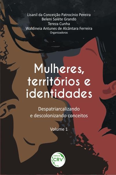 Capa do livro: MULHERES, TERRITÓRIOS E IDENTIDADES: <br>despatriarcalizando e descolonizando conceitos