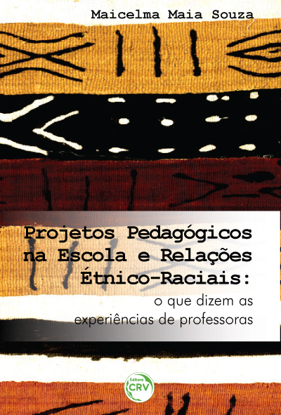 Capa do livro: PROJETOS PEDAGÓGICOS NA ESCOLA E RELAÇÕES ÉTNICO-RACIAIS:<br>o que dizem as experiências de professoras