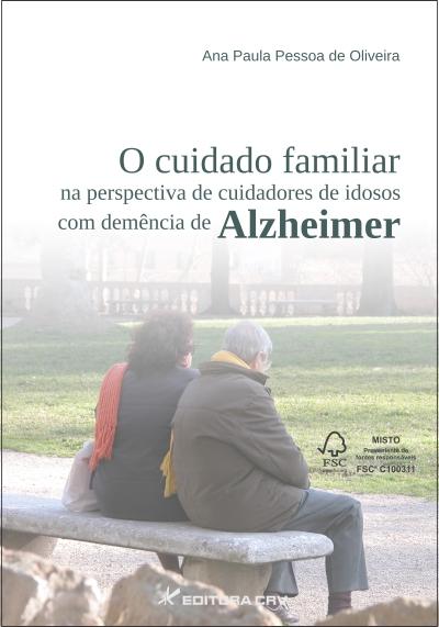 Capa do livro: O CUIDADO FAMILIAR NA PERSPECTIVA DE CUIDADORES DE IDOSOS COM DEMÊNCIA DE ALZHEIMER