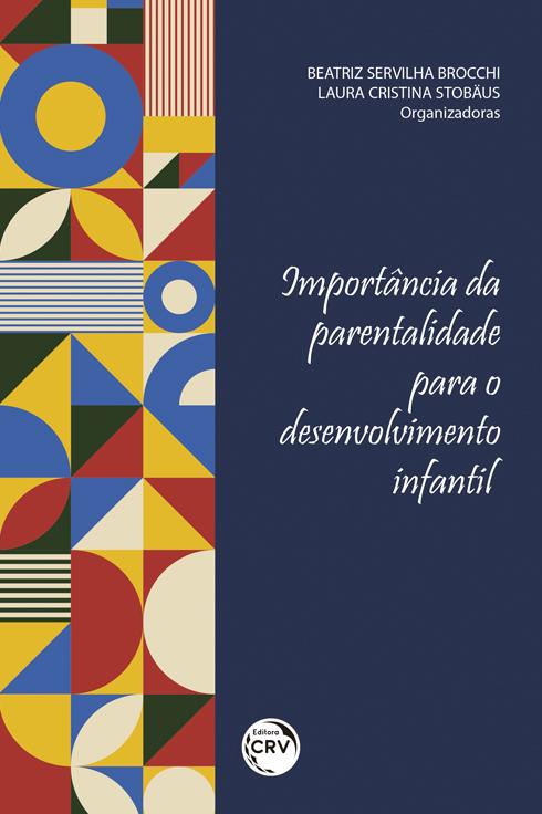 Capa do livro: IMPORTÂNCIA DA PARENTALIDADE PARA O DESENVOLVIMENTO INFANTIL