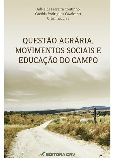 Capa do livro: QUESTÃO AGRÁRIA, MOVIMENTOS SOCIAIS E EDUCAÇÃO DO CAMPO