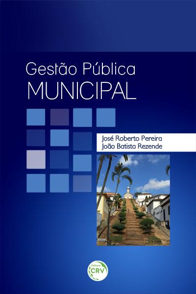 Capa do livro: GESTÃO PÚBLICA MUNICIPAL
