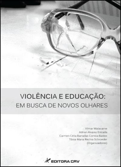 Capa do livro: VIOLÊNCIA E EDUCAÇÃO: <br>em busca de novos olhares