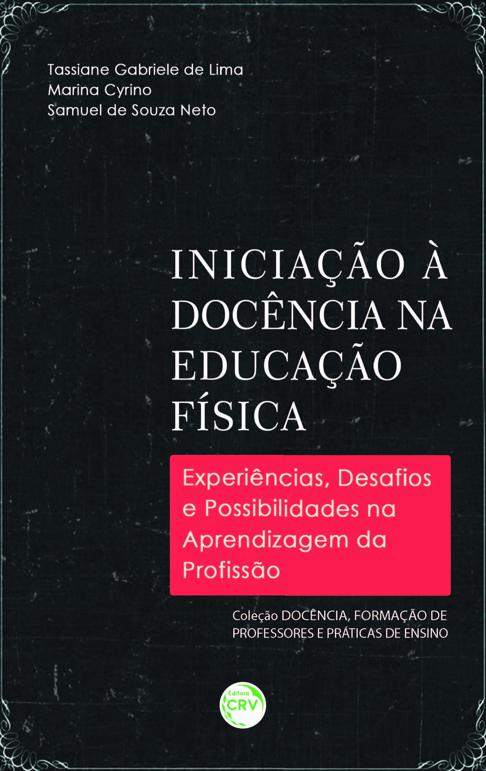 Capa do livro: INICIAÇÃO À DOCÊNCIA NA EDUCAÇÃO FÍSICA:<br>experiências, desafios e possibilidades na aprendizagem da profissão<br>Volume 02