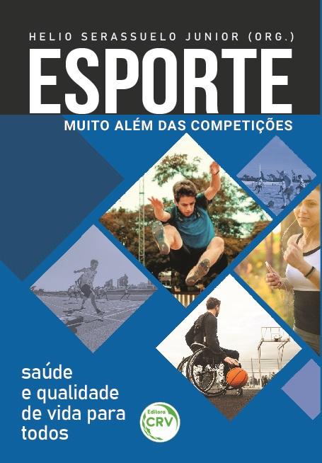 Capa do livro: ESPORTE:<br> Muito além das competições Saúde e qualidade de vida para todos