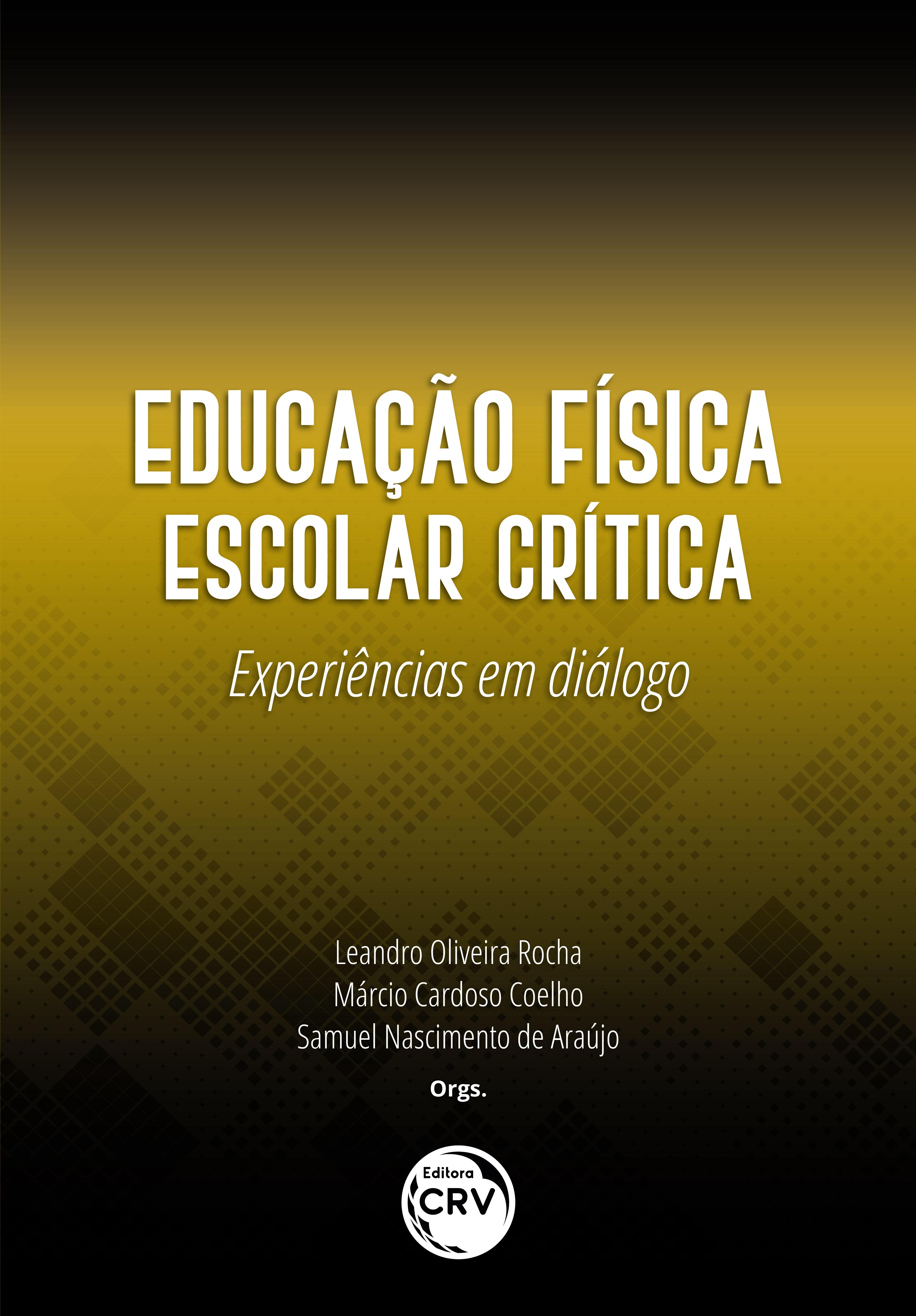 Capa do livro: EDUCAÇÃO FÍSICA ESCOLAR CRÍTICA:<br>experiências em diálogo