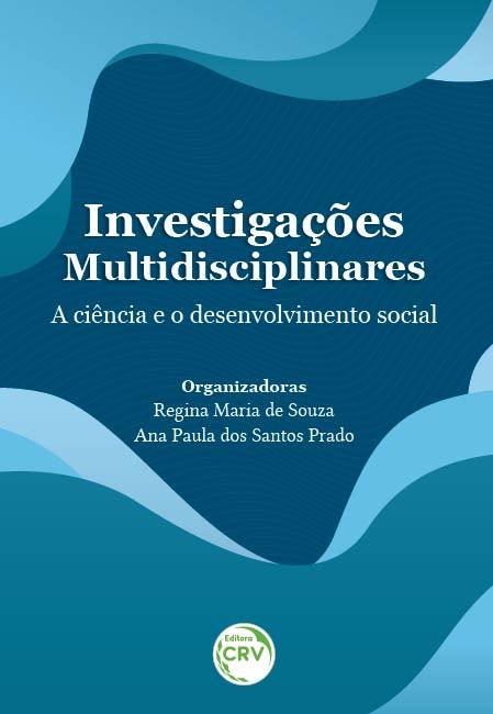Capa do livro: INVESTIGAÇÕES MULTIDISCIPLINARES: <br>a ciência e o desenvolvimento social