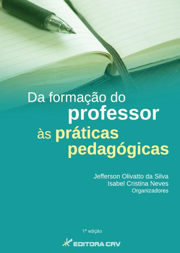 Capa do livro: DA FORMAÇÃO DO PROFESSOR ÀS PRÁTICAS PEDAGÓGICAS