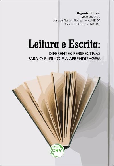 Capa do livro: LEITURA E ESCRITA:<BR> diferentes perspectivas para o ensino e a aprendizagem