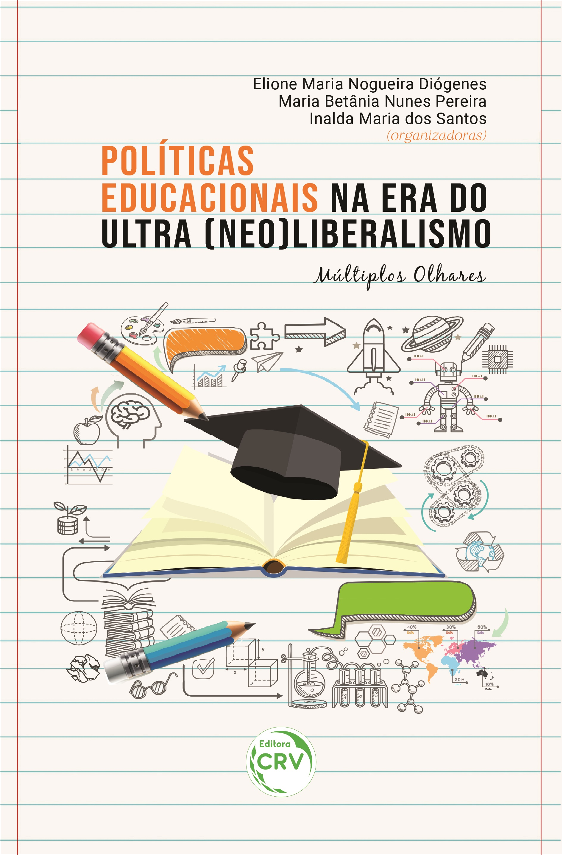 Capa do livro: POLÍTICAS EDUCACIONAIS NA ERA DO ULTRA (NEO) LIBERALISMO:<br> múltiplos olhares