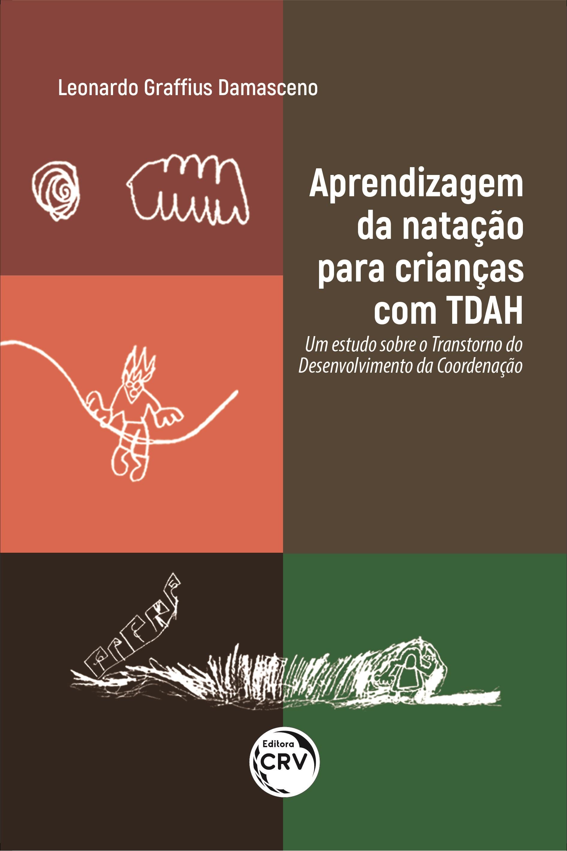 Capa do livro: APRENDIZAGEM DA NATAÇÃO PARA CRIANÇAS COM TDAH:<br> um estudo sobre o Transtorno do Desenvolvimento da Coordenação