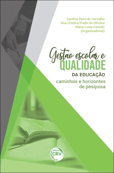 Capa do livro: GESTÃO ESCOLAR E QUALIDADE DA EDUCAÇÃO: <br>caminhos e horizontes de pesquisa