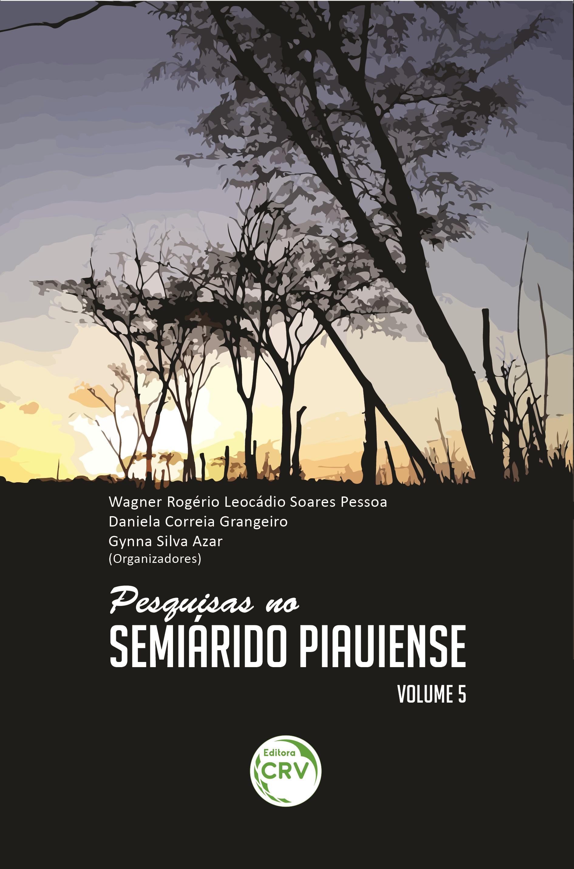 Capa do livro: PESQUISAS NO SEMIÁRIDO PIAUIENSE <br>Volume 5