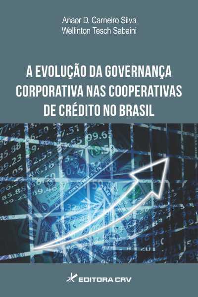 Capa do livro: A EVOLUÇÃO DA GOVERNANÇA CORPORATIVA NAS COOPERATIVAS DE CRÉDITO NO BRASIL
