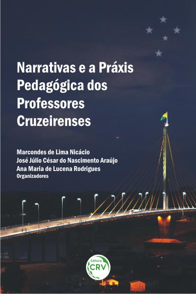 Capa do livro: NARRATIVAS E A PRÁXIS PEDAGÓGICA DOS PROFESSORES CRUZEIRENSES