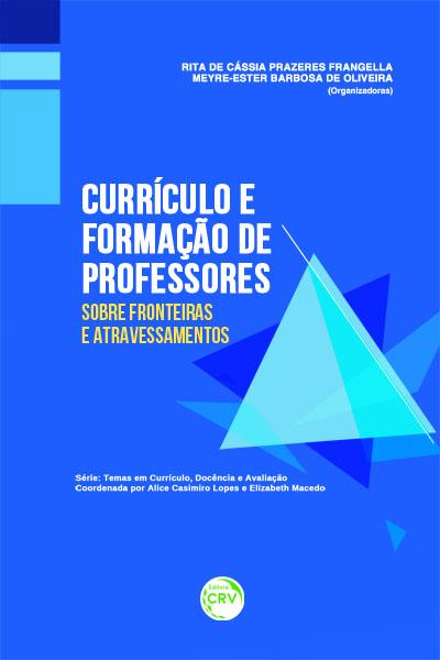 Capa do livro: CURRÍCULO E FORMAÇÃO DE PROFESSORES:<br> sobre fronteiras e atravessamentos