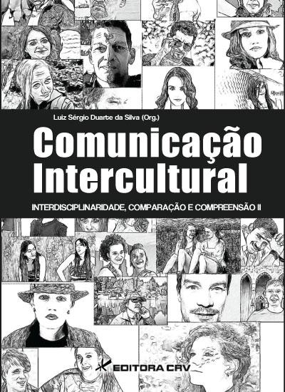 Capa do livro: COMUNICAÇÃO INTERCULTURAL:<br>interdisciplinaridade, comparação e compreensão II