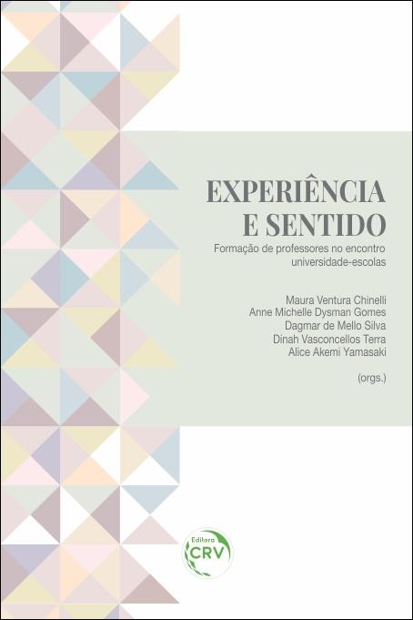 Capa do livro: EXPERIÊNCIA E SENTIDO:<br> formação de professores no encontro universidade-escolas