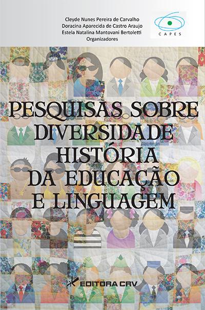 Capa do livro: PESQUISAS SOBRE DIVERSIDADE HISTÓRIA<BR> DA EDUCAÇÃO E LINGUAGEM