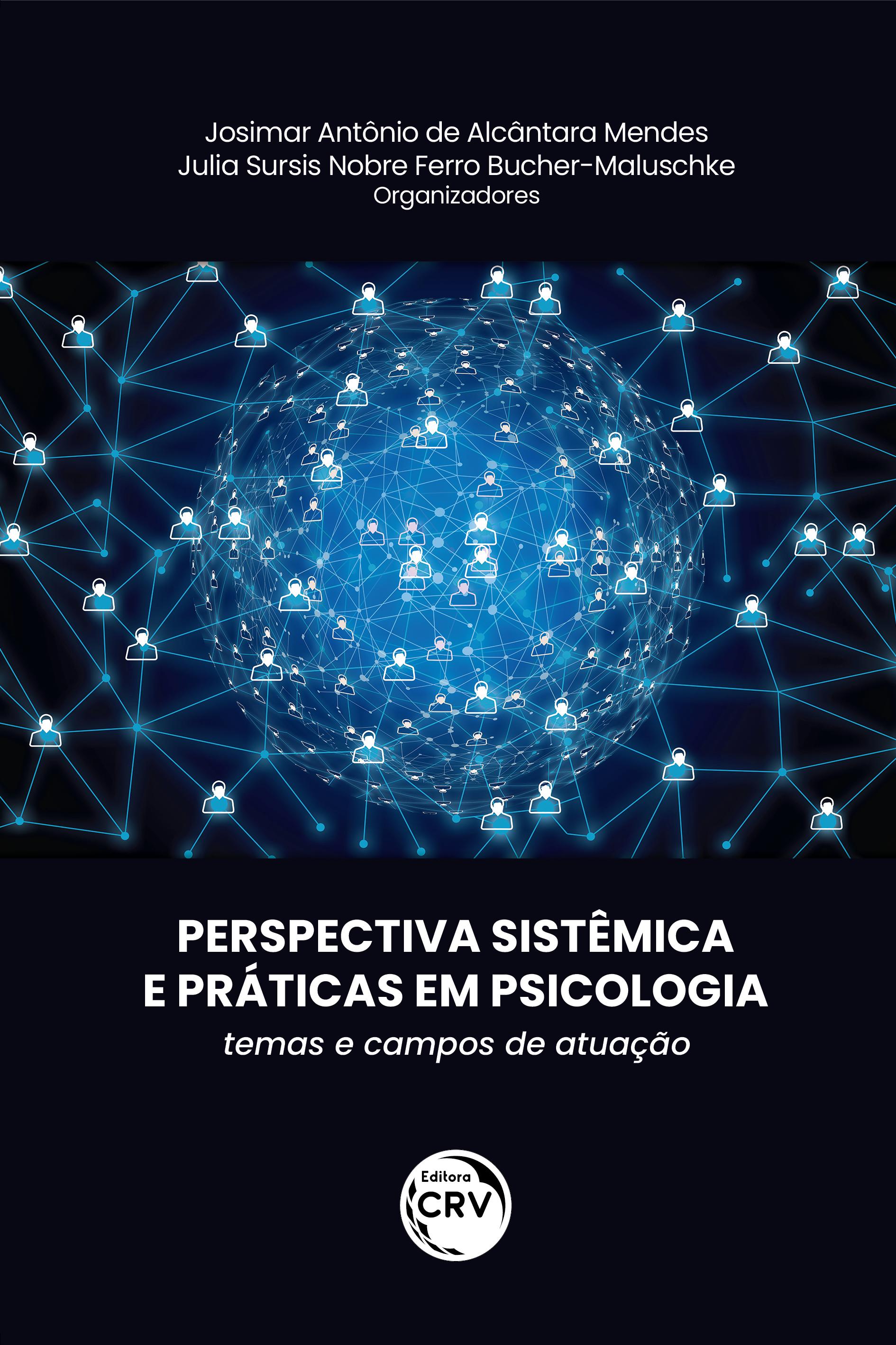 Capa do livro: PERSPECTIVA SISTÊMICA E PRÁTICAS EM PSICOLOGIA: <br>temas e campos de atuação