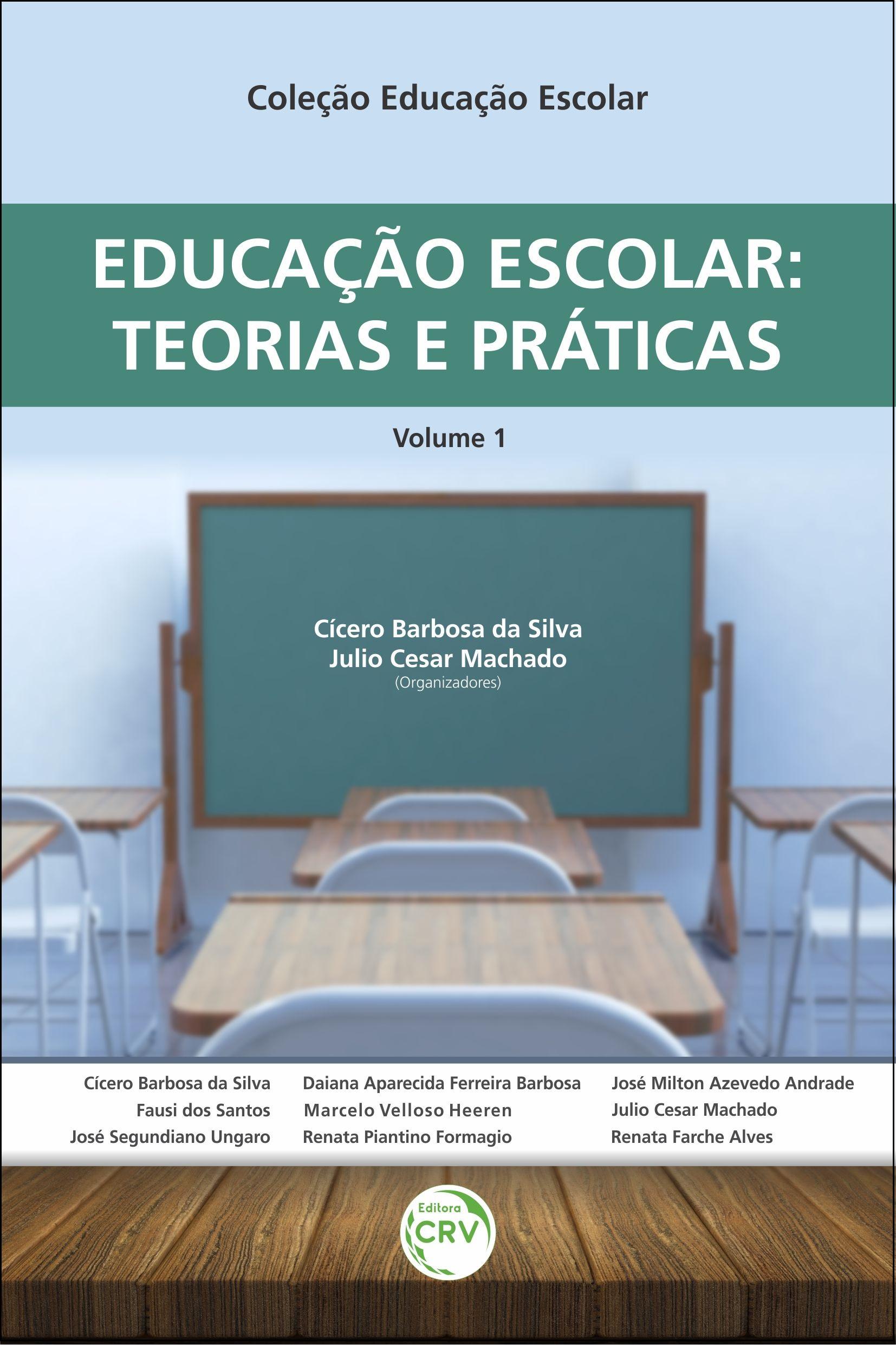 Capa do livro: EDUCAÇÃO ESCOLAR:<br> teorias e práticas