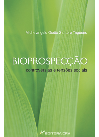 Capa do livro: BIOPROSPECÇÃO:<br> controvérsias e tensões sociais