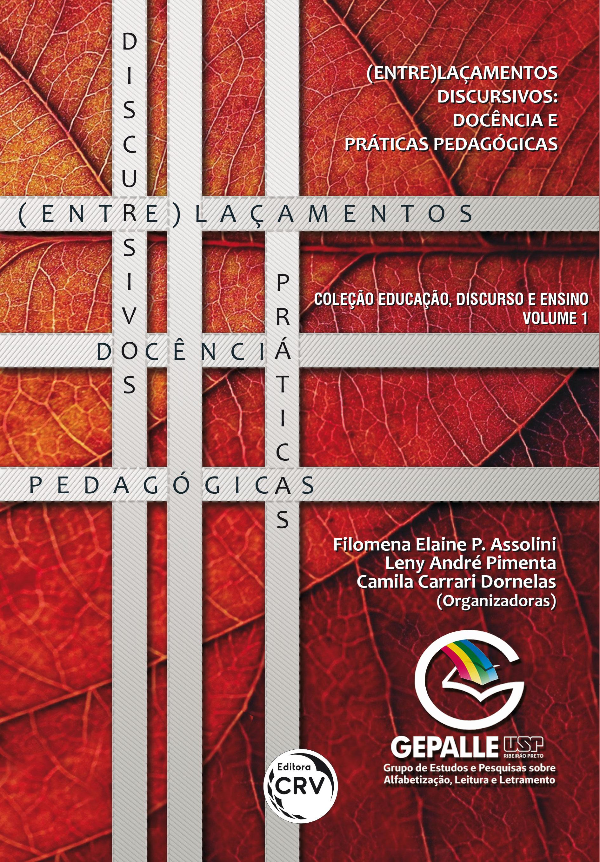 Capa do livro: (ENTRE)LAÇAMENTOS DISCURSIVOS: <br>docência e práticas pedagógicas <br>Coleção Educação, discurso e ensino – Volume 1
