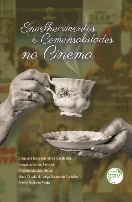 Capa do livro: ENVELHECIMENTOS E COMENSALIDADES NO CINEMA