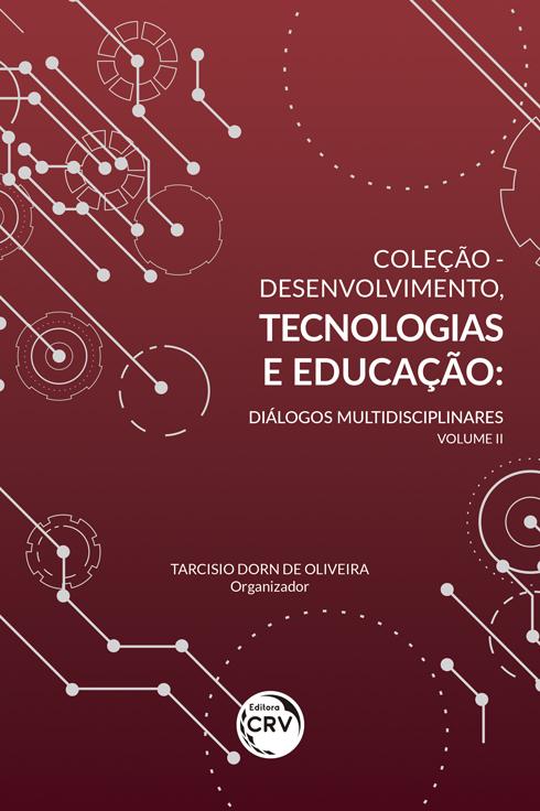 Capa do livro: COLEÇÃO - DESENVOLVIMENTO, TECNOLOGIAS E EDUCAÇÃO:<br> diálogos multidisciplinares Volume II