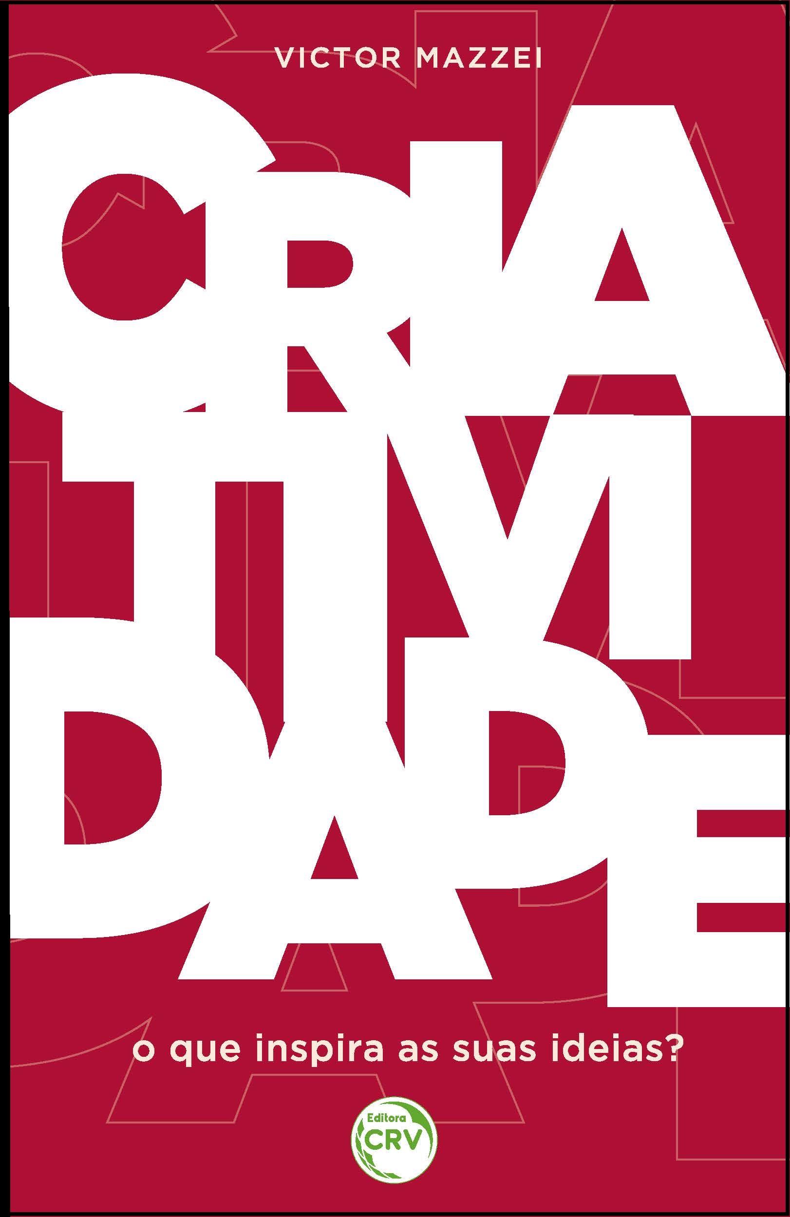 Capa do livro: CRIATIVIDADE:<br>o que inspira suas ideias?