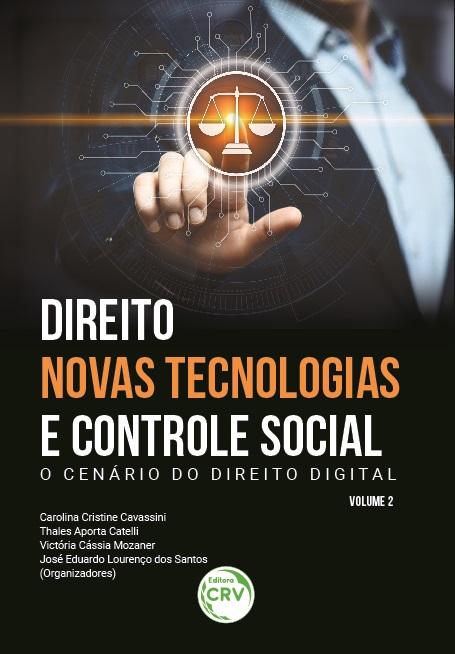 Capa do livro: DIREITO, NOVAS TECNOLOGIAS E CONTROLE SOCIAL: <br>o cenário do direito digital <br><br>Coleção Direito, novas tecnologias e controle social - Volume 2