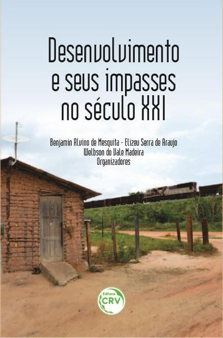 Capa do livro: DESENVOLVIMENTO E SEUS IMPASSES NO SÉCULO XXI
