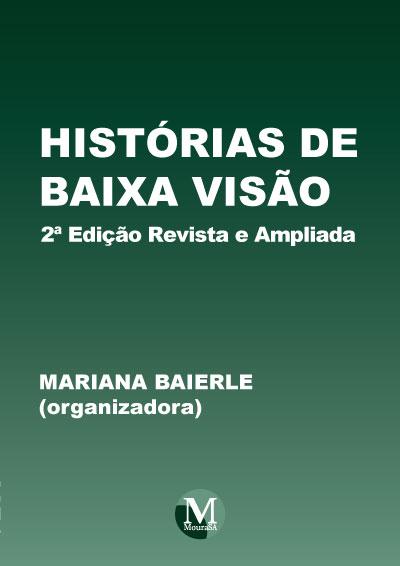 Capa do livro: HISTÓRIAS DE BAIXA VISÃO <br>2ª Edição Revista e Ampliada