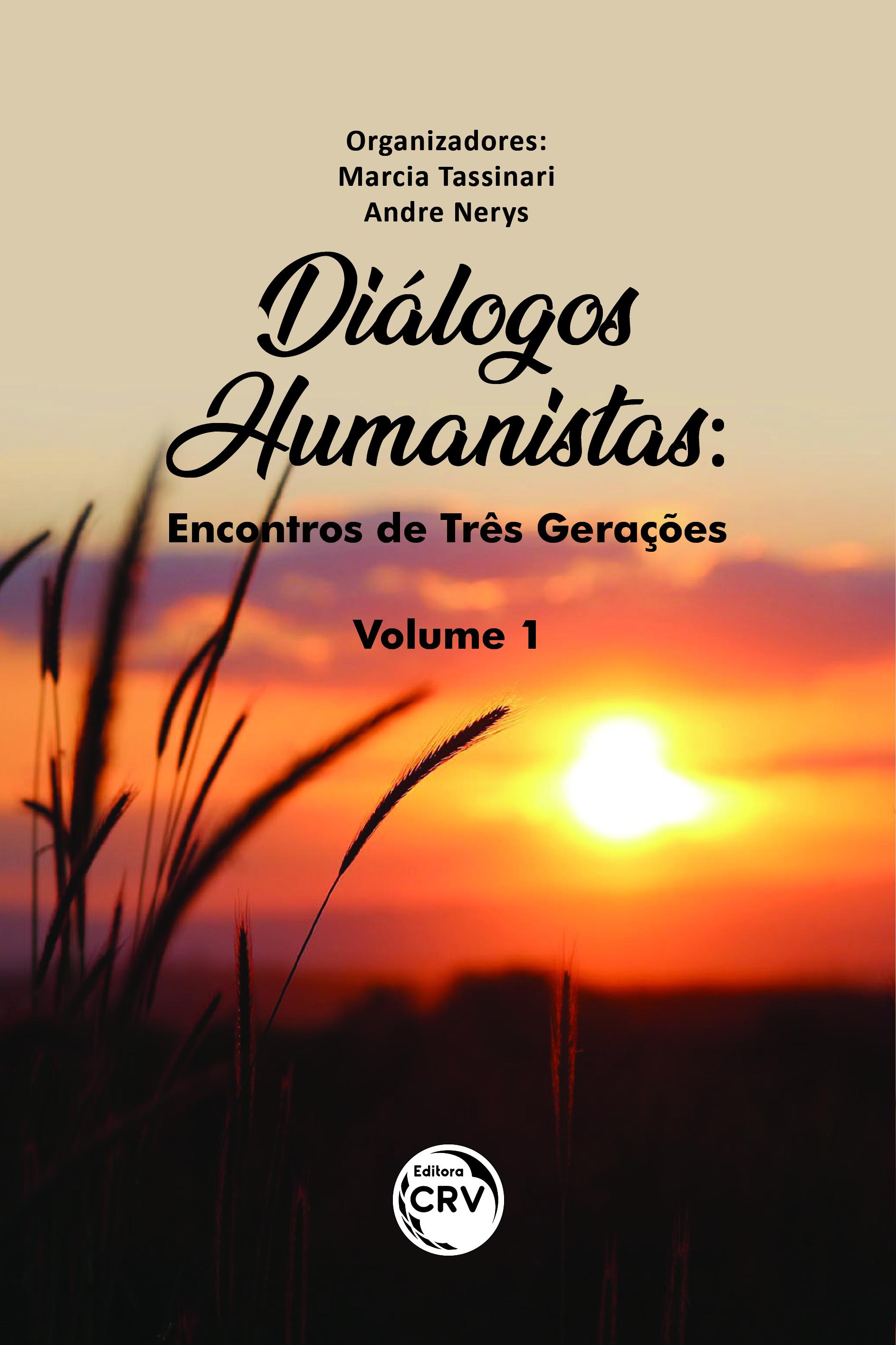 Capa do livro: DIÁLOGOS HUMANISTAS:  <br>encontros de três gerações Volume 1