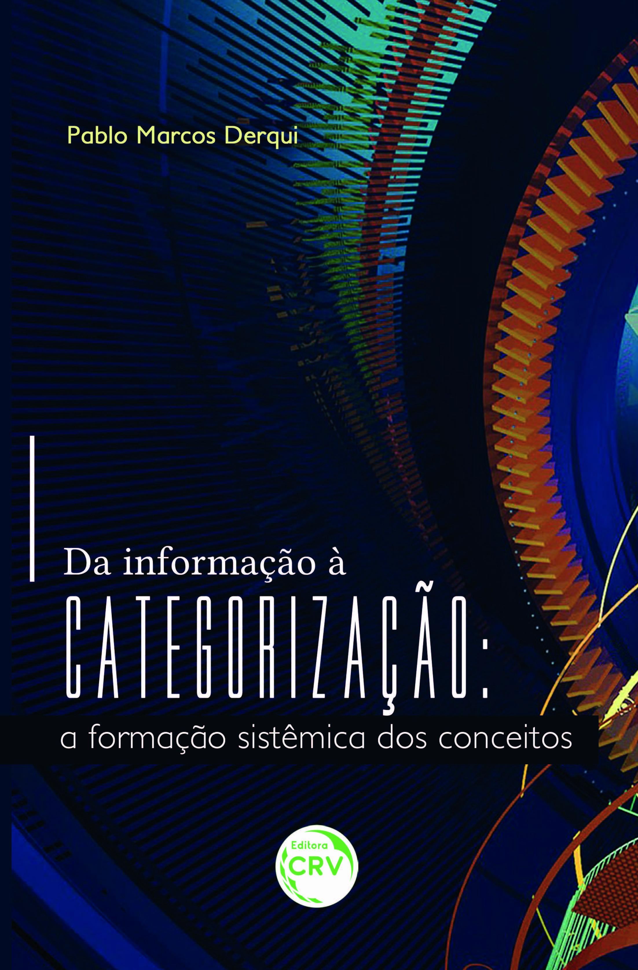 Capa do livro: DA INFORMAÇÃO À CATEGORIZAÇÃO:<br> a formação sistêmica dos conceitos