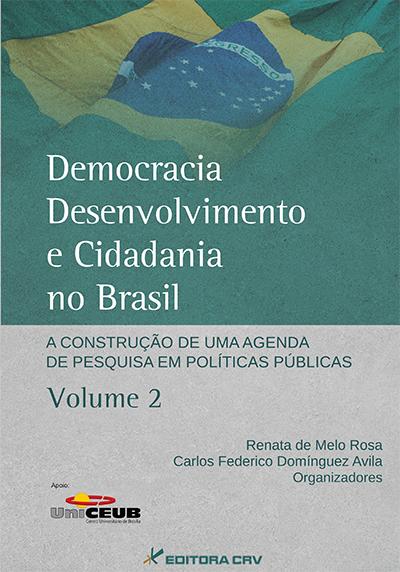Capa do livro: DEMOCRACIA, DESENVOLVIMENTO E CIDADANIA NO BRASIL:<br>a construção de uma agenda de pesquisa em políticas públicas - Volume 2