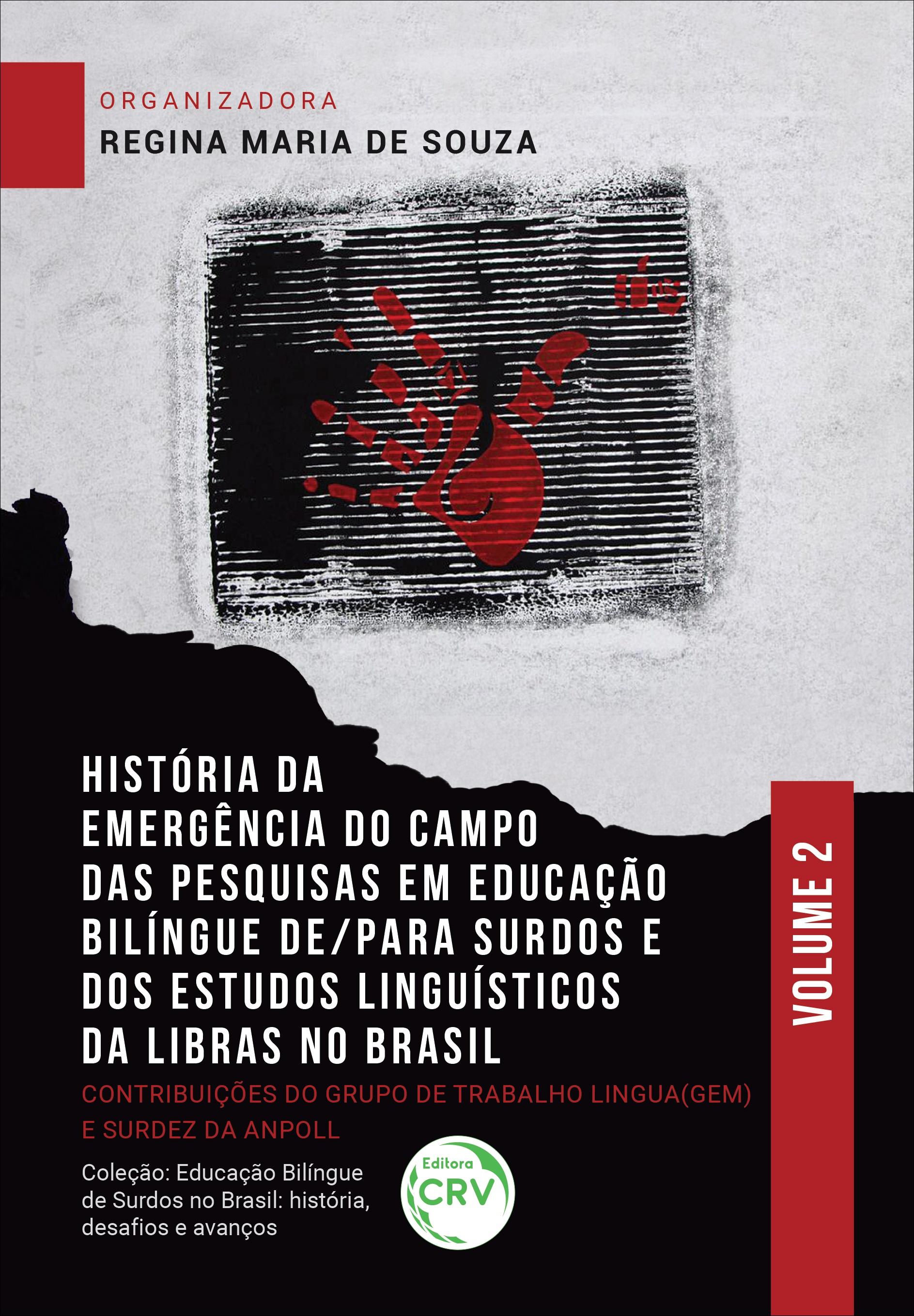 Capa do livro: HISTÓRIA DA EMERGÊNCIA DO CAMPO DAS PESQUISAS EM EDUCAÇÃO BILÍNGUE DE/PARA SURDOS E DOS ESTUDOS LINGUÍSTICOS DA LIBRAS NO BRASIL: contribuições do Grupo de Trabalho Lingua(gem) e Surdez da Anpoll
