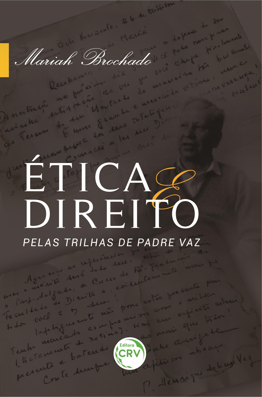 Capa do livro: ÉTICA E DIREITO: <br>pelas trilhas de Padre Vaz