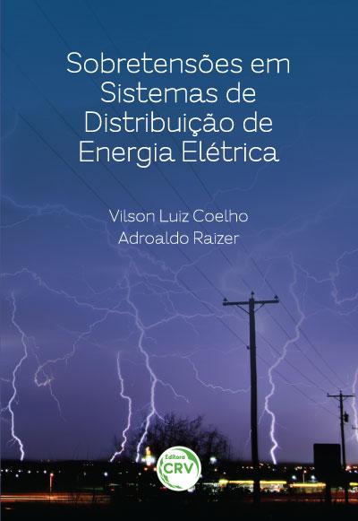 Capa do livro: SOBRETENSÕES EM SISTEMAS DE DISTRIBUIÇÃO DE ENERGIA ELÉTRICA