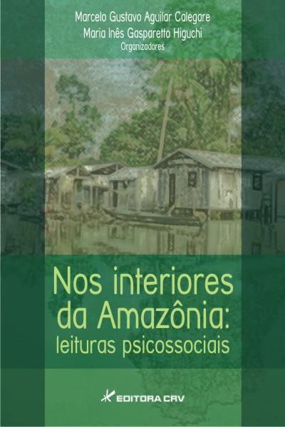 Capa do livro: NOS INTERIORES DA AMAZÔNIA:<br>leituras psicossociais