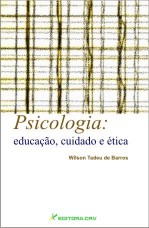 Capa do livro: PSICOLOGIA:<br>educação, cuidado e ética