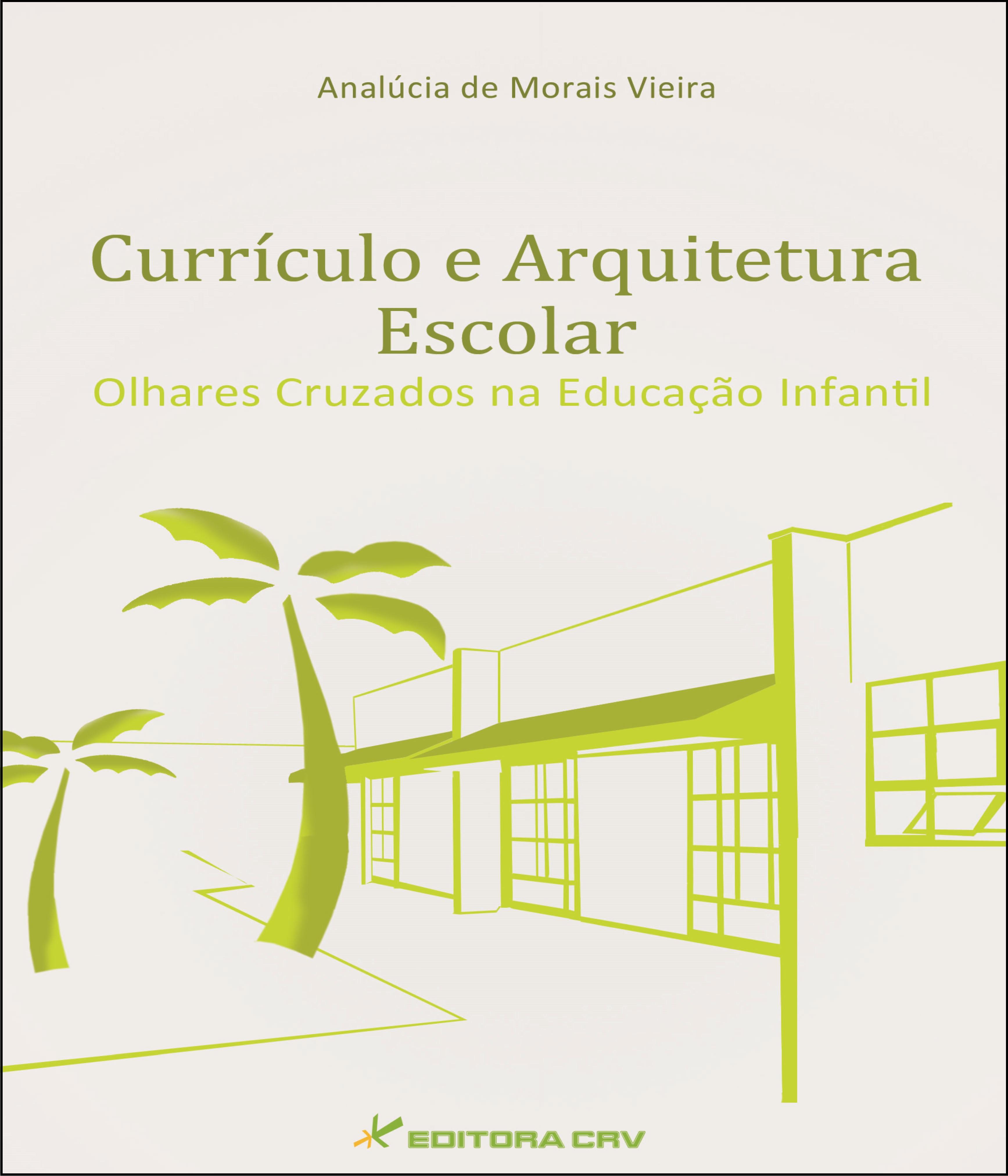 Capa do livro: CURRÍCULO E ARQUITETURA ESCOLAR:<br>olhares cruzados na Educação Infantil