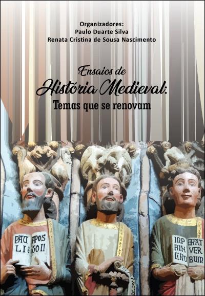 Capa do livro: ENSAIOS DE HISTÓRIA MEDIEVAL:<br> temas que se renovam
